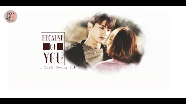 Because of you - Park Hyung Sik